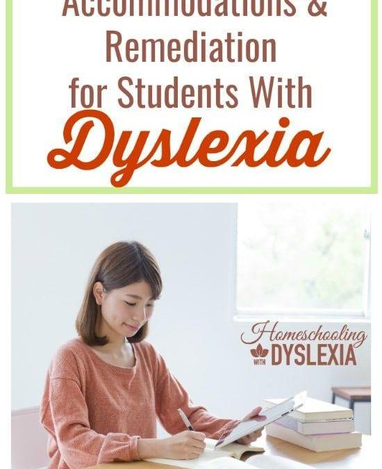 Understanding Accommodation & Remediation for the Student With Dyslexia