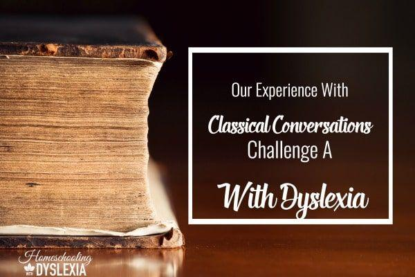 Can a 7th grader withdyslexia, dysgraphia, and ADHD succeed in Classical Conversations Challenge A program?  I am answering that question and more in this break down of our experience with CC Challenge A with dyslexia.