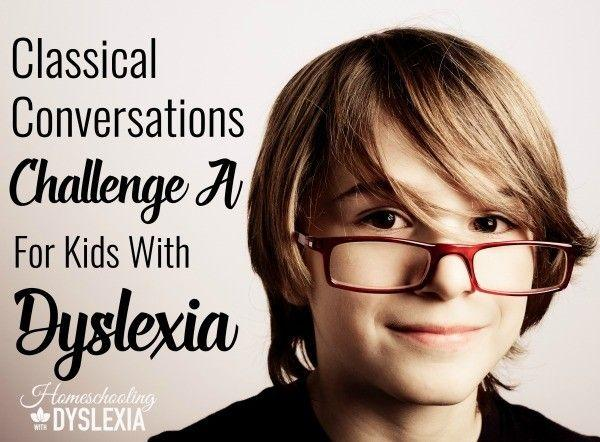 Classical Conversations Challenge A With Dyslexia