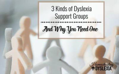 3 Kinds of Dyslexia Support Groups and Why You Need Them