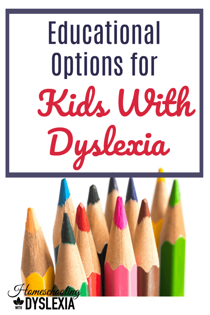 What are the educational options for kids who don't learn like 80% of other students? Here are Educational Options for Kids with Dyslexia