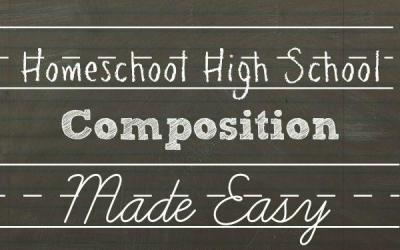 Homeschool High School Composition Made Easy