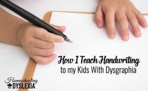 How I Teach Handwriting to my Kids With Dysgraphia