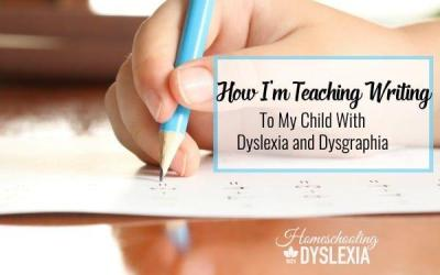 How I'm Teaching my Child With Dyslexia and Dysgraphia to Write