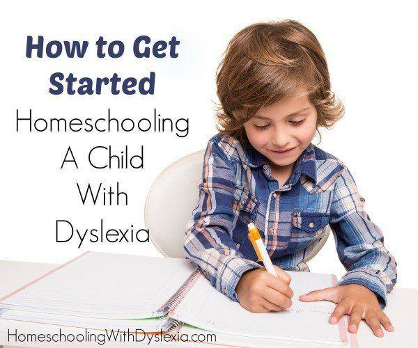 Why Getting Help For Kids With Dyslexia >> How To Get Started Homeschooling A Child With Dyslexia