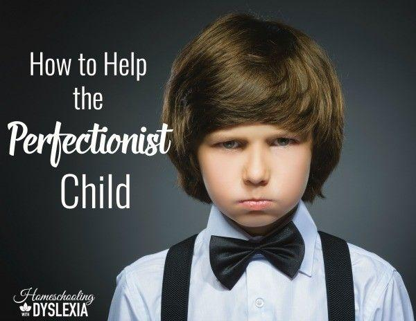 How to Help the Perfectionist Child