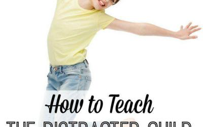 Teaching the Distracted Child