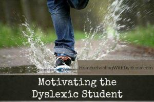 Motivating the Dyslexic Student