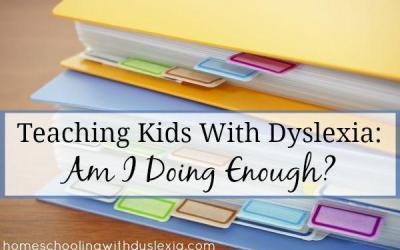 Teaching Kids With Dyslexia – Am I Doing Enough?