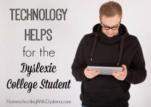 Technology Helps for the Dyslexic College Student