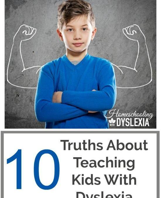 10 Truths About Teaching Kids With Dyslexia