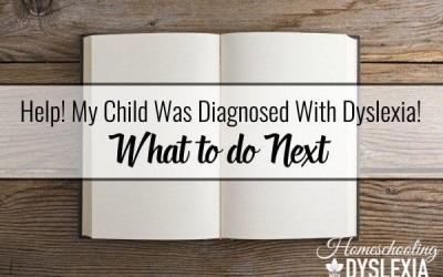 What to do When Your Child is Diagnosed With Dyslexia