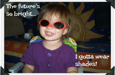 The future's so bright…