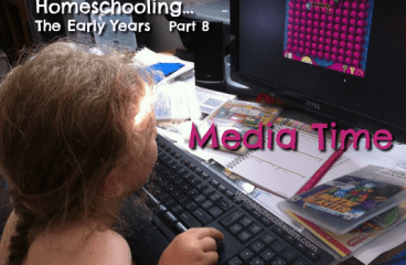 Homeschooling the early years, part 8, media time