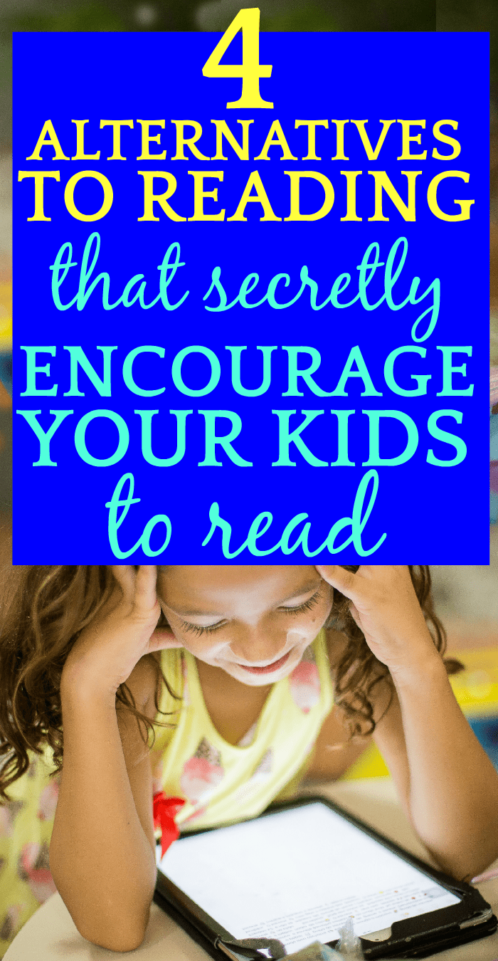 4 Alternatives to Reading (That Secretly Encourage Your Child To Read)