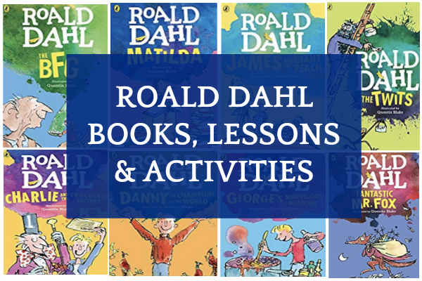 Roald Dahl Day Books, Activities, and Lessons text over the different covers of Roald Dahl children's books