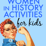 Creative Women's History Month Ideas for Kids