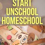 HOW TO HOMESCHOOL UNSCHOOL