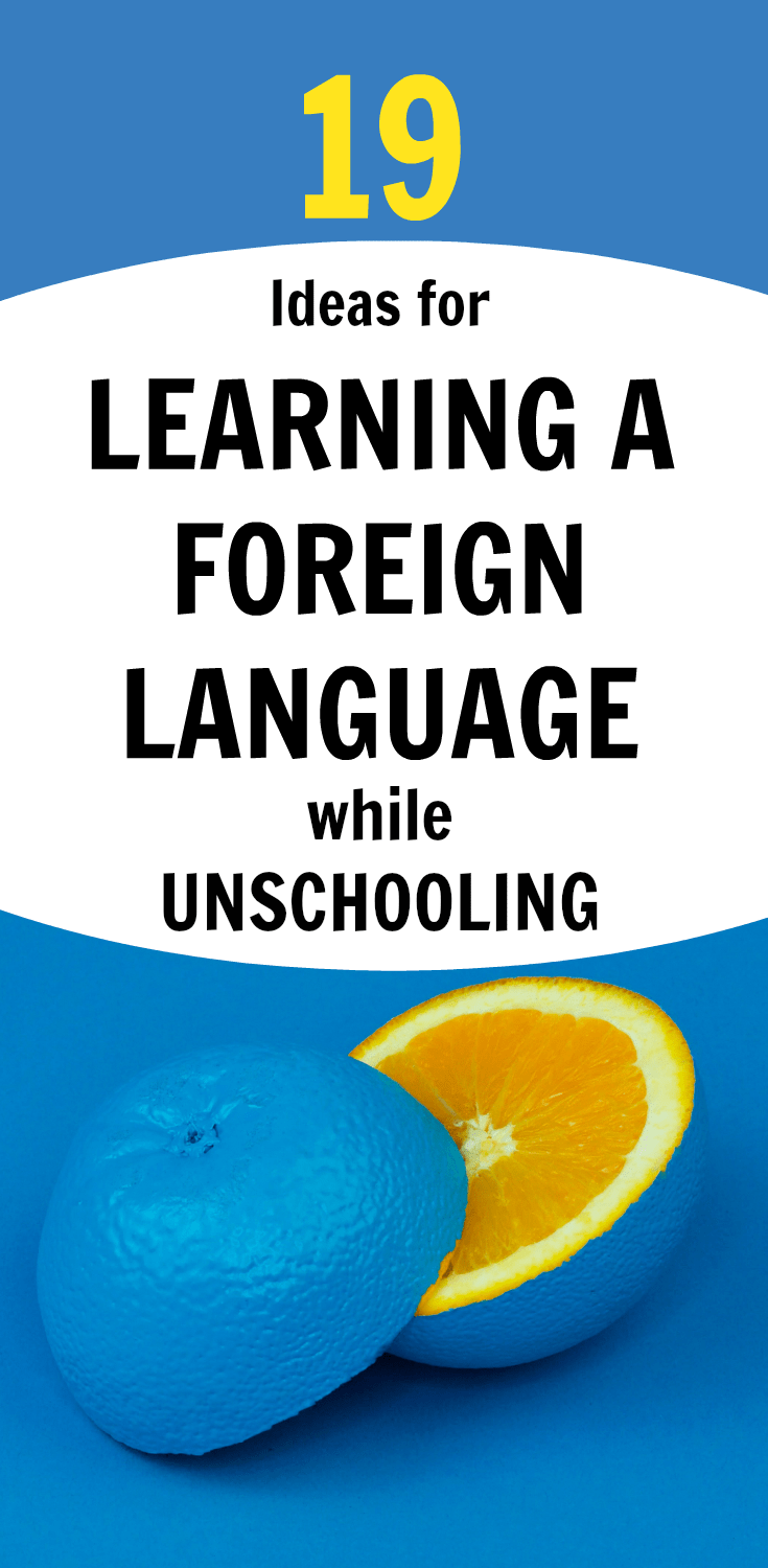 19 Learning a Foreign Language While Unschooling Resources