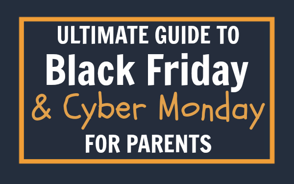 Best Black Friday Deals Online and Cyber Monday Deals Guide for Parents TEXT