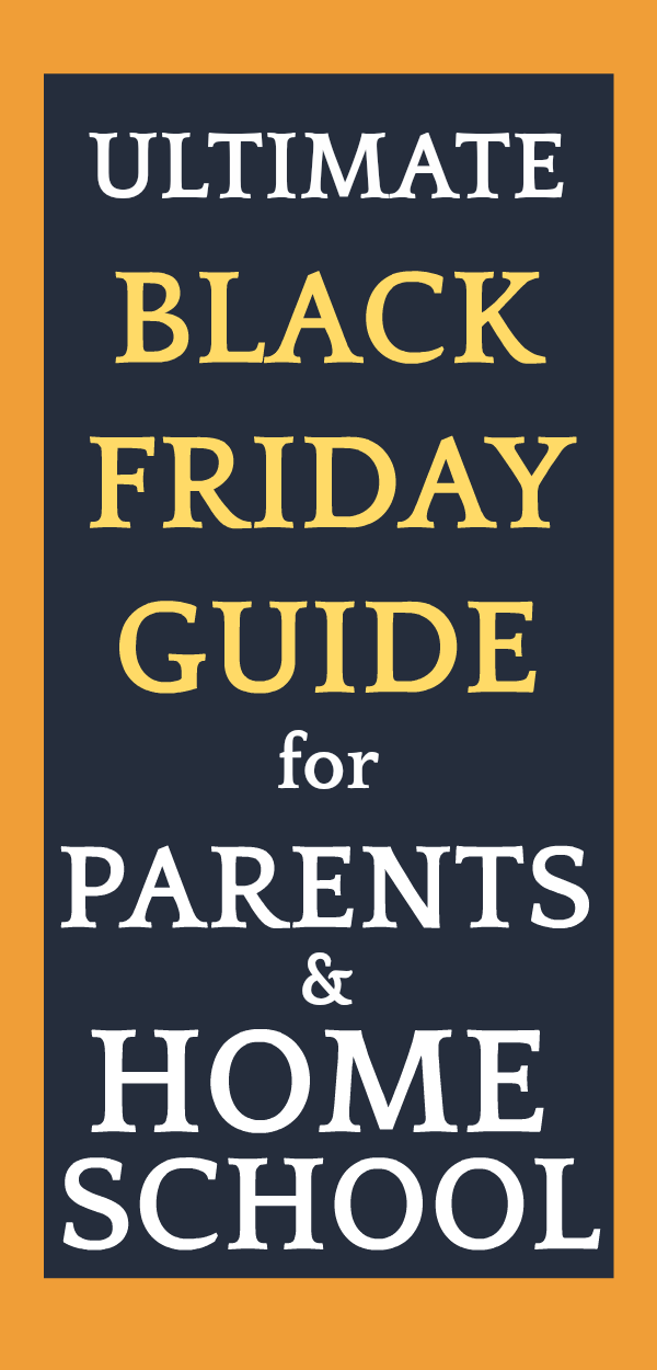 Ultimate Best of Black Friday Deals and Cyber Monday Guide for Parents and Homeschool