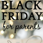 Ultimate Guide to Best of Black Friday Deals and Cyber Monday Deals for Parents