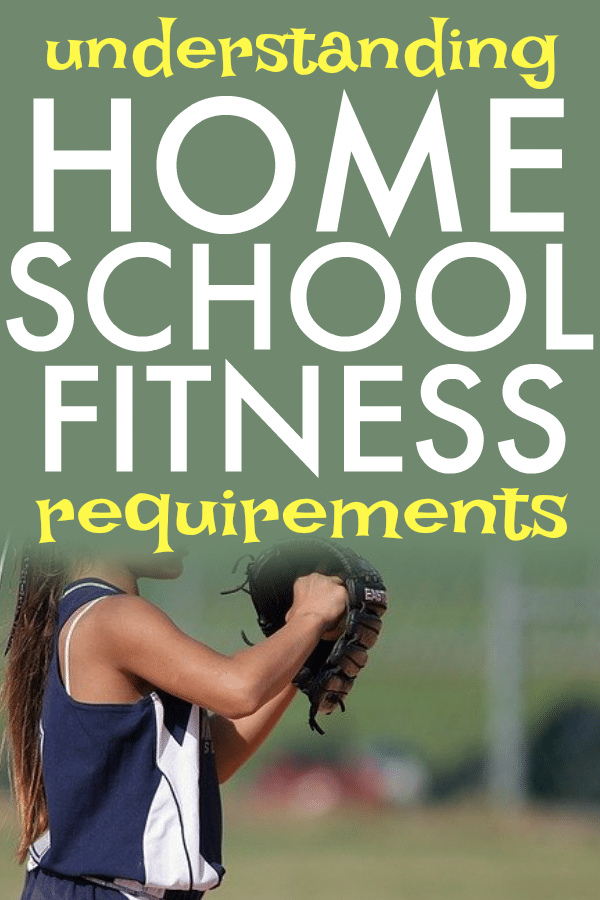 Homeschool Physical Fitness Requirements text over a girl with a baseball mitt in her hands