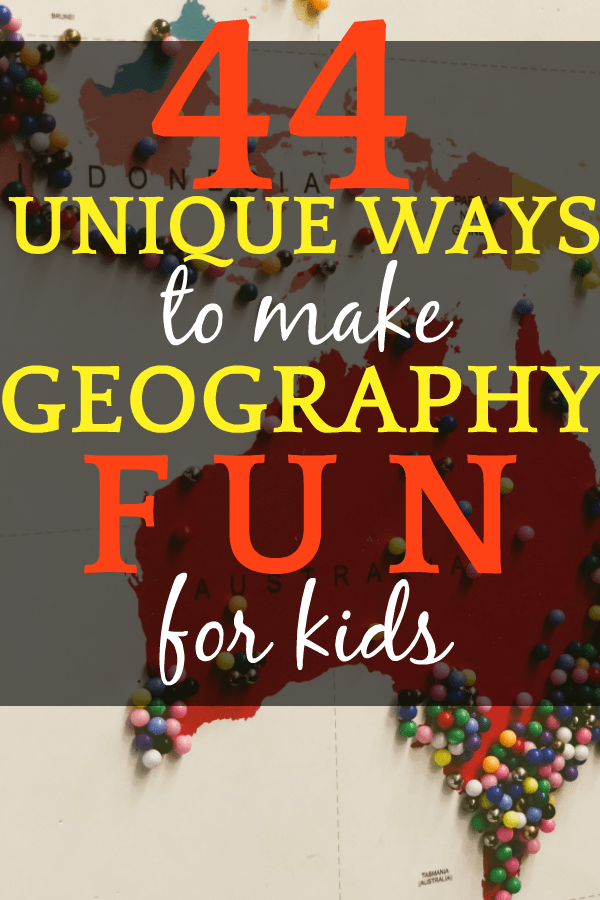 44 Ideas on How to Teach Geography for Kids in a Fun Way