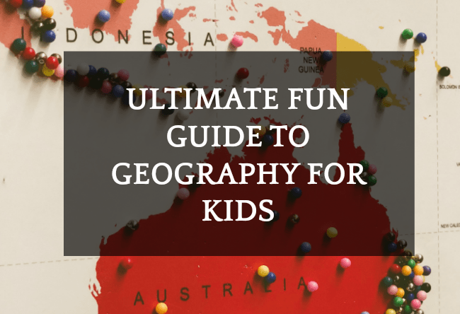 Ultimate Fun Guide to 44 Geography for Kids Activities