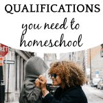 #5 IN HOW TO HOMESCHOOL SERIES: What Qualification Do You Need to Homeschool? mom adjusting the coat hood of a child