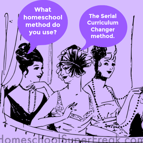Funny Homeschooling Memes #10: What's the Best Homeschool Curriculum for a Serial Curriculum Changer Again?