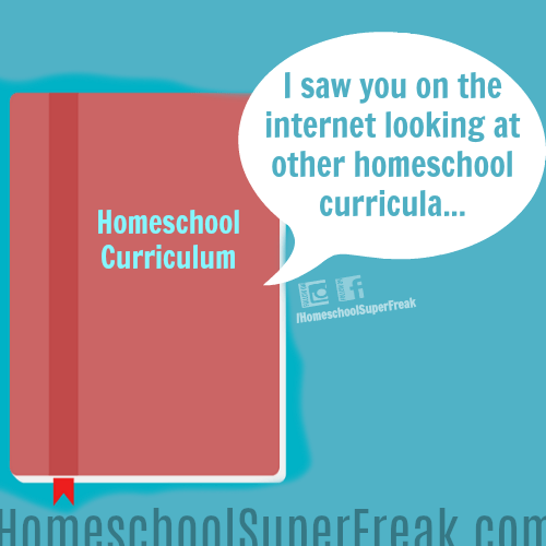 Funny Homeschooling Memes #14: Is it creepy if your old homeschool curriculum catches you on the internet looking at new homeschool curriculum?