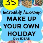 35 Ideas for Make Up Your Own Holiday Day for Kids