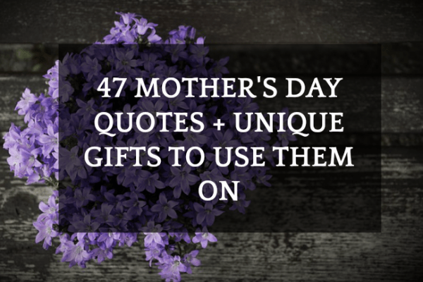 47 Happy Mother's Day Quotes + 6 Unique DIY Crafts For Them text over purple flowers