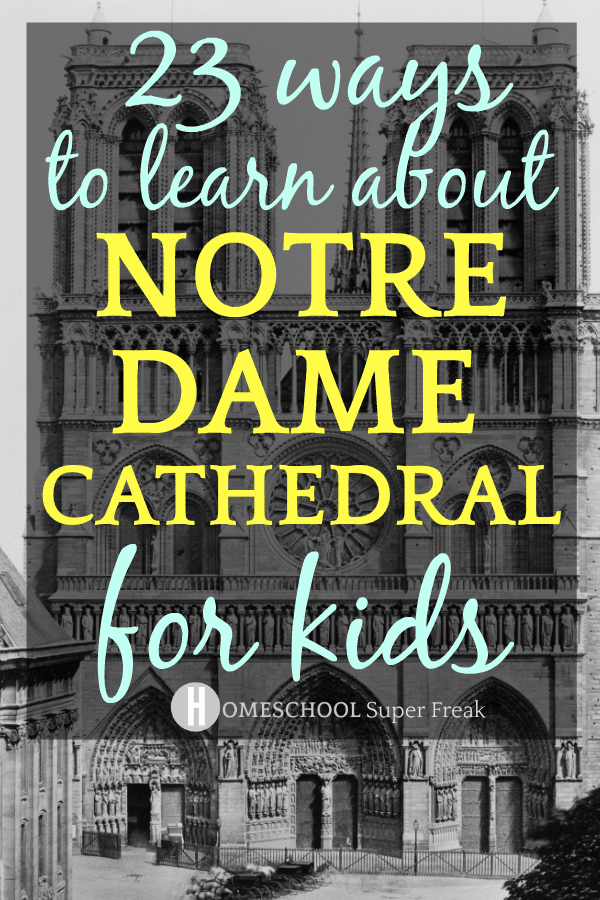 23 Notre Dame Cathedral Lesson Plans and Activities for Kids: Text with Notre Dame de Paris building in the background