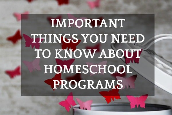 What You Need to Know About Homeschool Programs: Words over red and pink paper butterflies flying out of a can