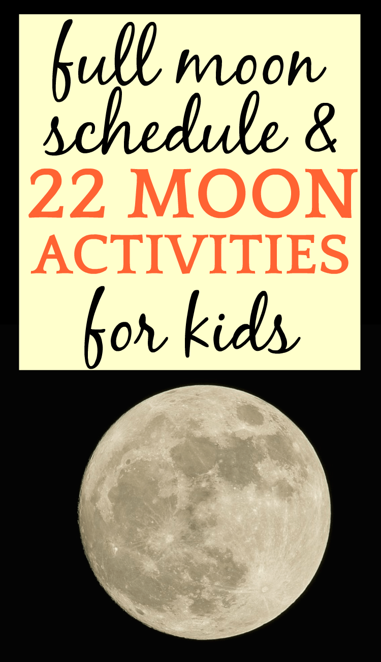 Full Moon Schedule and 22 Moon Activities for Kids