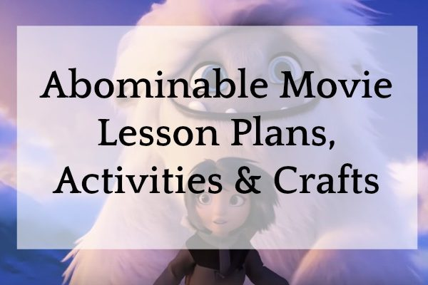 Abominable Movie Lesson Plans, Activities, Crafts