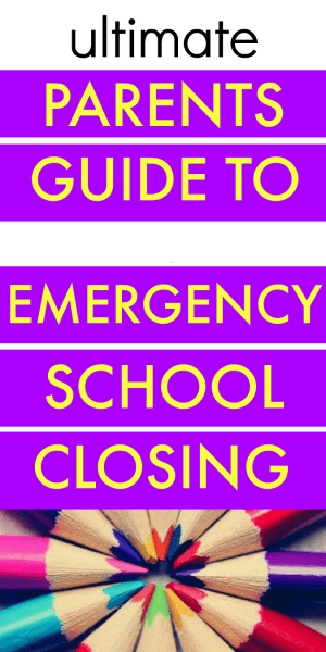 Ultimate Parents Guide for Emergency School Closing