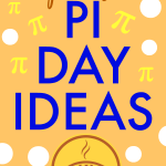 Pi Day Ideas Activities for Pi Day