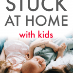 Stuck At Home With Kids Emergency Prep