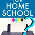 BEST PRINTER FOR HOMESCHOOLING text over image of printer