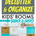 How To Organize Your Room For Kids text over child's organized shelves