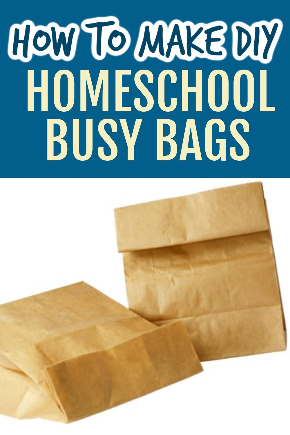 DIY Homeschool Busy Bags on a white table