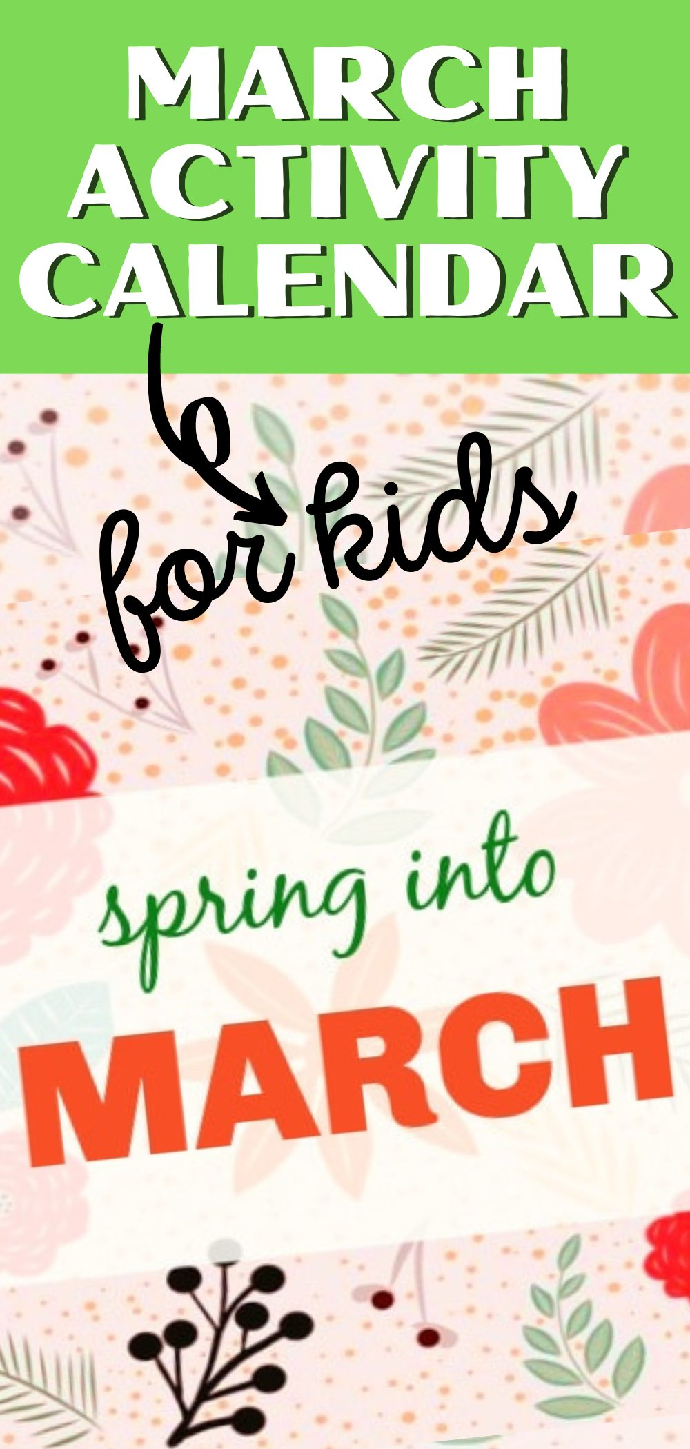 MARCH ACTIVITY CALENDAR FOR KIDS with drawings of flowers and leaves