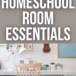 BEST LIST OF HOMESCHOOL ROOM ESSENTIALS
