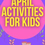 APRIL ACTIVITIES FOR KIDS
