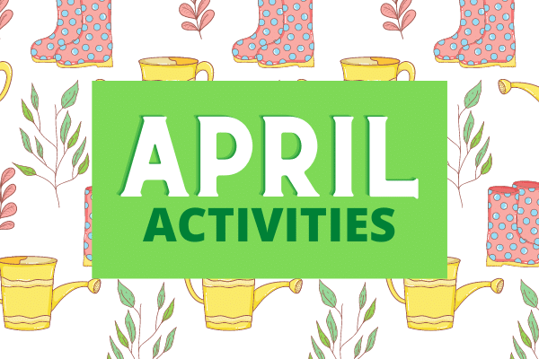 Activities for April