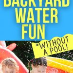 BACKYARD WATER FUN FOR KIDS