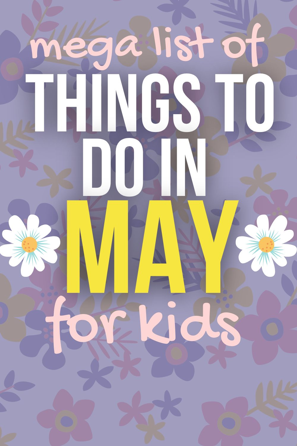 MAY ACTIVITIES FOR KIDS on a cartoon flower background